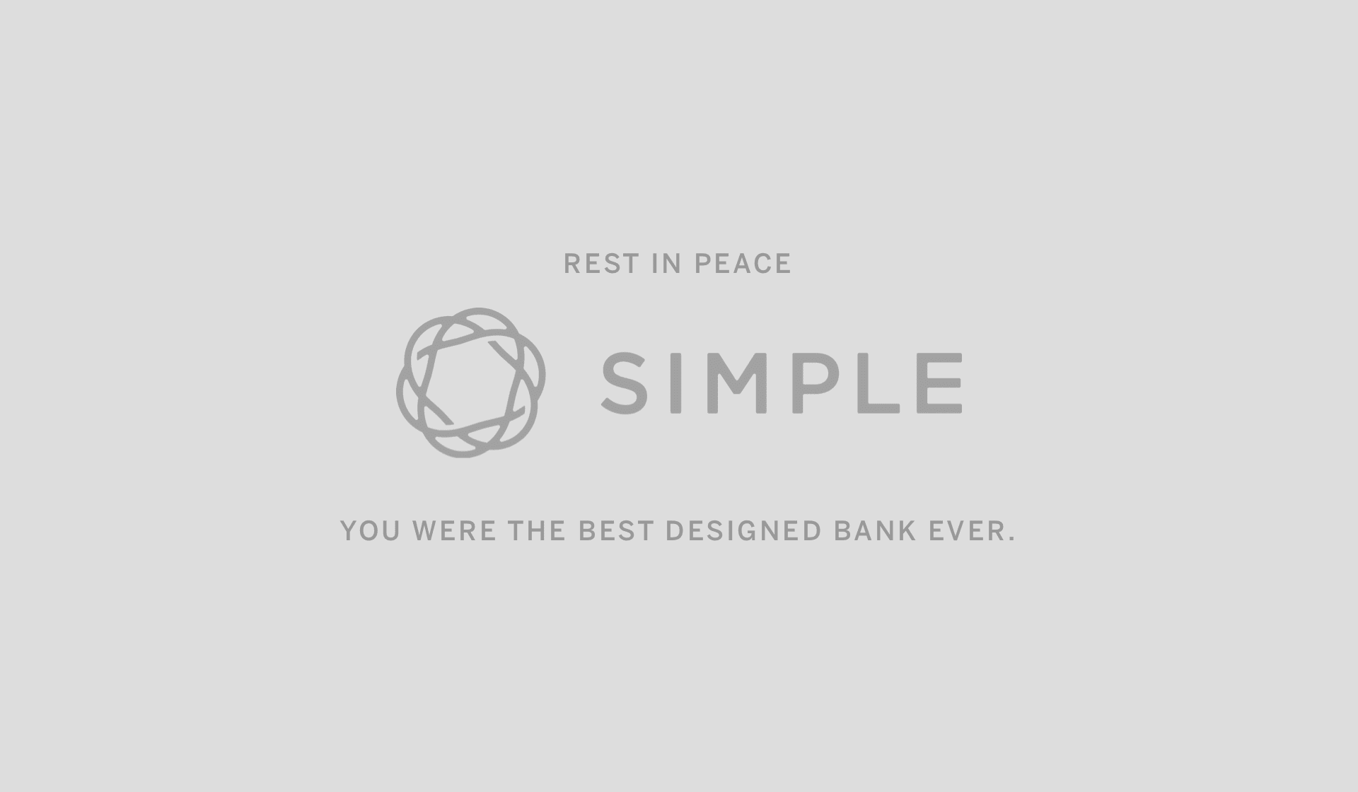 Rest in Peace Simple. You were the best designed Bank EVER.